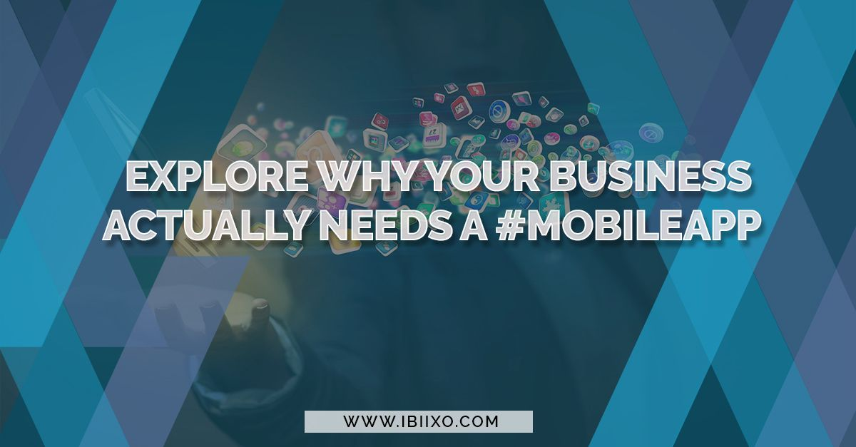 Need of Mobile App for Business -ibiixo